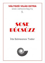 SOSE BÚCSÚZZ - ÜKH 2019 - Ebook - SZIMEONOV TODOR