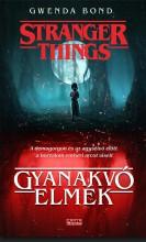 STRANGER THINGS - GYANAKVÓ ELMÉK - Ekönyv - BOND, GWENDA