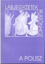 LÁBJEGYZETEK PLATÓNHOZ - A POLISZ - Ebook - PRO PHILOSOPHIA ALAPÍTVÁNY