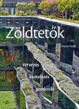 ZÖLDTETŐK - TERVEZÉS - KIVITELEZÉS - GONDOZÁS - Ebook - KOLB, WALTER