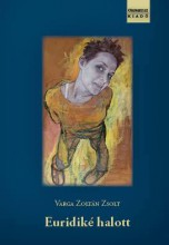 EURIDIKÉ HALOTT - Ekönyv - VARGA ZOLTÁN ZSOLT