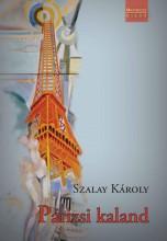 PÁRIZSI KALAND - Ebook - SZALAY KÁROLY
