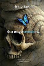 ÚT A TENGERSZEMEKHEZ - Ekönyv - KIRÁLY FARKAS