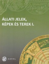 ÁLLATI JELEK, KÉPEK ÉS TEREK I-II. - Ekönyv - SZEGEDI TUDOMÁNYEGYETEM JGYPK JUHÁSZ GYU