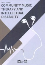 COMMUNITY MUSIC THERAPY AND INTELLECTUAL DISABILITY - Ekönyv - TISZAI LUCA