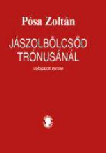 JÁSZOLBÖLCSŐD TRÓNUSÁNÁL - VÁLOGATOTT VERSEK - ÜKH 2019 - Ebook - PÓSA ZOLTÁN