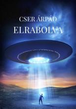 Elrabolva - Ekönyv - Cser Árpád