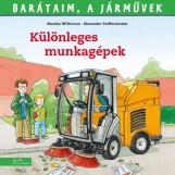 KÜLÖNLEGES MUNKAGÉPEK - BARÁTAIM, A JÁRMŰVEK 6. - - Ebook - WITTMANN, MONIKA - STEFFENSMEIER, ALEXAN
