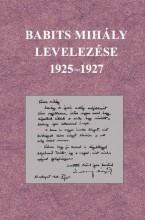 BABITS MIHÁLY LEVELEZÉSE 1925-1927 - Ekönyv - BABITS MIHÁLY