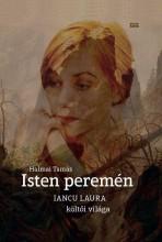 ISTEN PEREMÉN - IANCU LAURA KÖLTŐI VILÁGA - Ekönyv - HALMAI TAMÁS