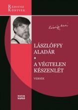 A VÉGTELEN KÉSZENLÉT - VERSEK - Ebook - LÁSZLÓFFY ALADÁR