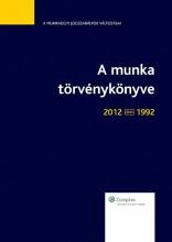 A Munka törvénykönyve 2012-1992 - jogszabálytükör - Ekönyv - dr. Szűcs Péter