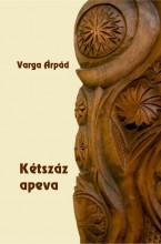 KÉTSZÁZ APEVA - Ekönyv - VARGA ÁRPÁD