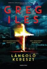 LÁNGOLÓ KERESZT - Ekönyv - ILES, GREG