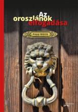 AZ OROSZLÁNOK ELFOGADÁSA (VERSEK) - Ekönyv - PAPP MÁRIÓ