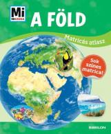 A FÖLD - MI MICSODA MATRICÁS ATLASZ - Ekönyv - TESSLOFF ÉS BABILON KIADÓI KFT.
