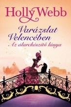 VARÁZSLAT VELENCÉBEN 3.- AZ ÁLARCKÉSZÍTŐ LÁNYA - Ekönyv - WEBB, HOLLY