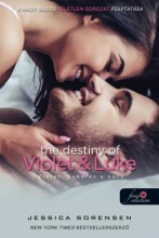 THE DESTINY OF VIOLET AND LUKE – VIOLET, LUKE ÉS A SORS - FŰZÖTT - Ebook - SORENSEN, JESSICA