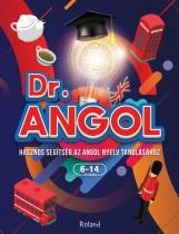 DR. ANGOL - HASZNOS SEGÍTSÉG AZ ANGOL NYELV TANULÁSÁHOZ 6-14 ÉVESEKNEK - Ebook - DREVE, PAULA - DEHELAN, CRISTINA