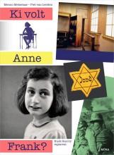 KI VOLT ANNE FRANK? - Ekönyv - METSELAAR, MENNO