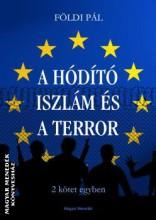 A HÓDÍTÓ ISZLÁM ÉS A TERROR - Ekönyv - FÖLDI PÁL