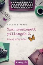 SZÁRNYASZEGETT PILLANGÓK 2. - MÁMOR, MÚLT, MÁLTA - Ebook - PALOTÁS PETRA