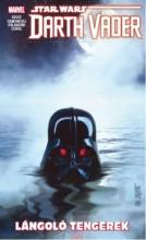 STAR WARS - DARTH VADER - A SITH SÖTÉT NAGYURA - LÁNGOLÓ TENGEREK (KÉPREGÉNY) - Ekönyv - SOULE, CHARLES