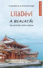 A BEAVATÁS - EGY SPIRITUÁLIS UTAZÁS REGÉNYE - Ebook - LÍLÁDÉVÍ