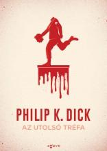 AZ UTOLSÓ TRÉFA - Ekönyv - DICK, PHILIP K.