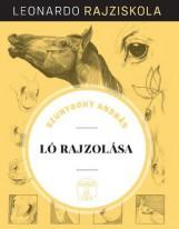 LÓ RAJZOLÁSA - LEONARDO RAJZISKOLA - Ebook - SZUNYOGHY ANDRÁS