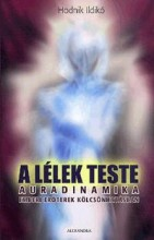 A LÉLEK TESTE - AURADINAMIKA - Ekönyv - HODNIK ILDIKÓ