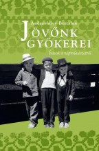 JÖVŐNK GYÖKEREI - ÍRÁSOK A NÉPMŰVÉSZETRŐL - Ekönyv - ANDRÁSFALVY BERTALAN