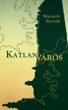 KATLANVÁROS - Ebook - SZILÁGYI ISTVÁN