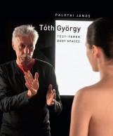 TÓTH GYÖRGY - TEST-TEREK (BODY SPACES) - Ebook - PALOTAI JÁNOS