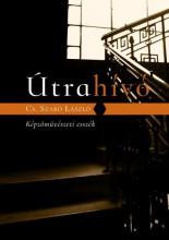 ÚTRAHÍVÓ - KÉPZŐMŰVÉSZETI ESSZÉK - Ekönyv - CS.SZABÓ LÁSZLÓ