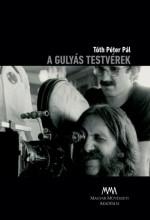 A GULYÁS TESTVÉREK - DVD MELLÉKLETTEL - Ekönyv - TÓTH PÉTER PÁL