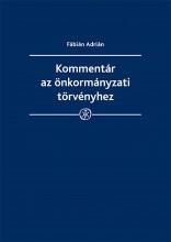 Kommentár az önkormányzati törvényhez - Ekönyv - dr. Fábián Adrián