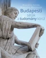 BUDAPESTI SÉTÁK A TUDOMÁNY KÖRÜL - Ebook - HARGITTAI ISTVÁN, HARGITTAI MAGDOLNA