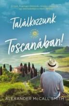 TALÁLKOZZUNK TOSCANÁBAN! - Ekönyv - MCCALL SMITH, ALEXANDER