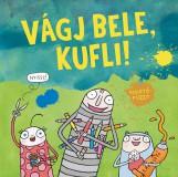 VÁGJ BELE, KUFLI! - ALKOTÓFÜZET - Ekönyv - POZSONYI PAGONY KFT.