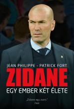ZIDANE - EGY EMBER KÉT ÉLETE - Ekönyv - PHILIPPE, JEAN - FORT, PATRICK