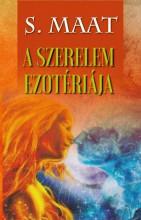 A SZERELEM EZOTÉRIÁJA - Ekönyv - MAAT, S.