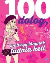 100 DOLOG, AMIT EGY LÁNYNAK TUDNIA KELL - Ebook - CENTRAL KÖNYVEK