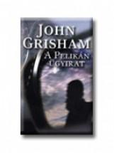 A PELIKÁN ÜGYIRAT - Ekönyv - GRISHAM, JOHN