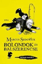 BOLONDOK ÉS BALSZERENCSE - HOLLÓCSŐR HISTÓRIÁK 3. - Ekönyv - SEDGWICK, MARCUS
