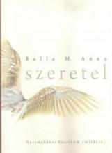 SZERETEL - Ekönyv - BALLA M. ANNA