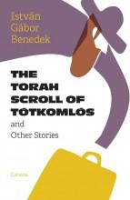 THE TORAH SCROLL OF TÓTKOMLÓS - Ebook - BENEDEK ISTVÁN GÁBOR