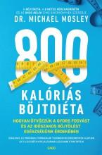 800 KALÓRIÁS BÖJTDIÉTA - Ekönyv - MOSLEY, MICHAEL DR.
