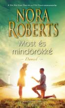 MOST ÉS MINDÖRÖKKÉ - DANIEL - Ekönyv - ROBERTS, NORA