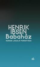 BABAHÁZ - KÚNOS LÁSZLÓ FORDÍTÁSA - Ekönyv - IBSEN, HENRIK